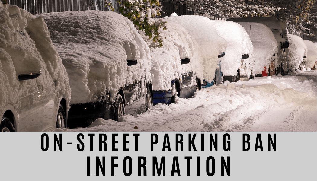 Photo of cars parked on the road with snow mounds. Text: On-Street Parking Ban Information