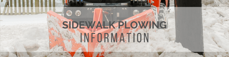 Photo of a sidewalk plow moving snow. Text: Sidewalk Plowing Information