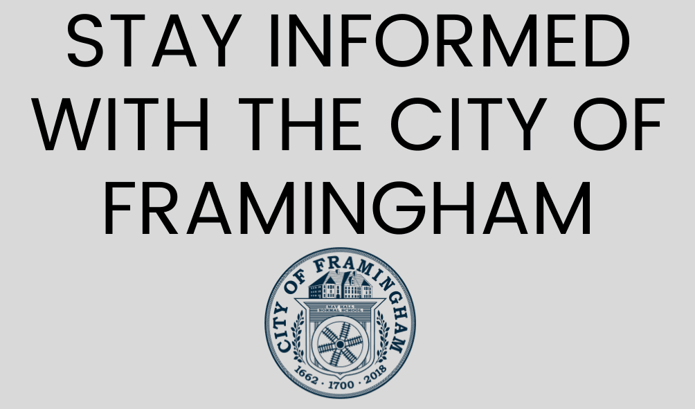 Text: Stay Informed with the City of Framingham, Image of the City Seal