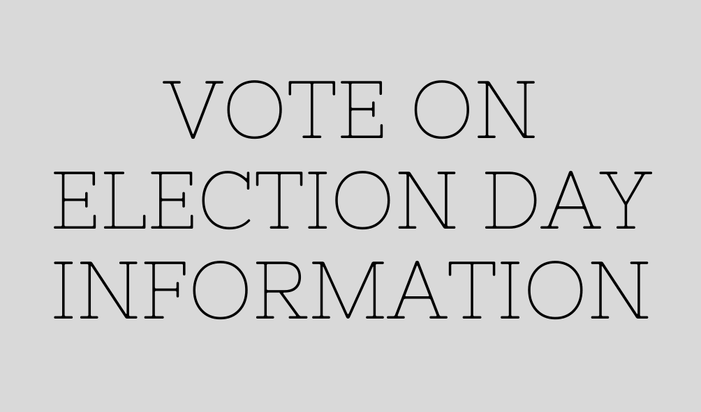 Text: Vote on Election Day Info