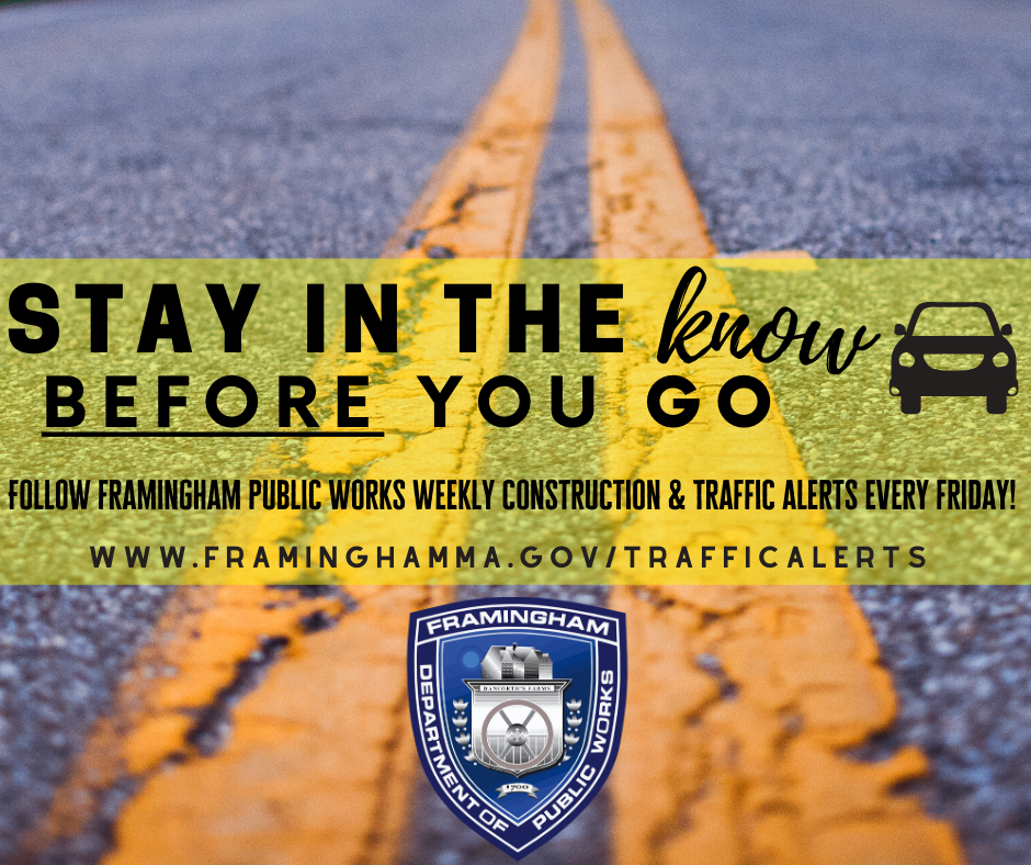 Stay in the Know Before You Go,  Follow Framingham Public Works Weekly Construction & Traffic Alerts