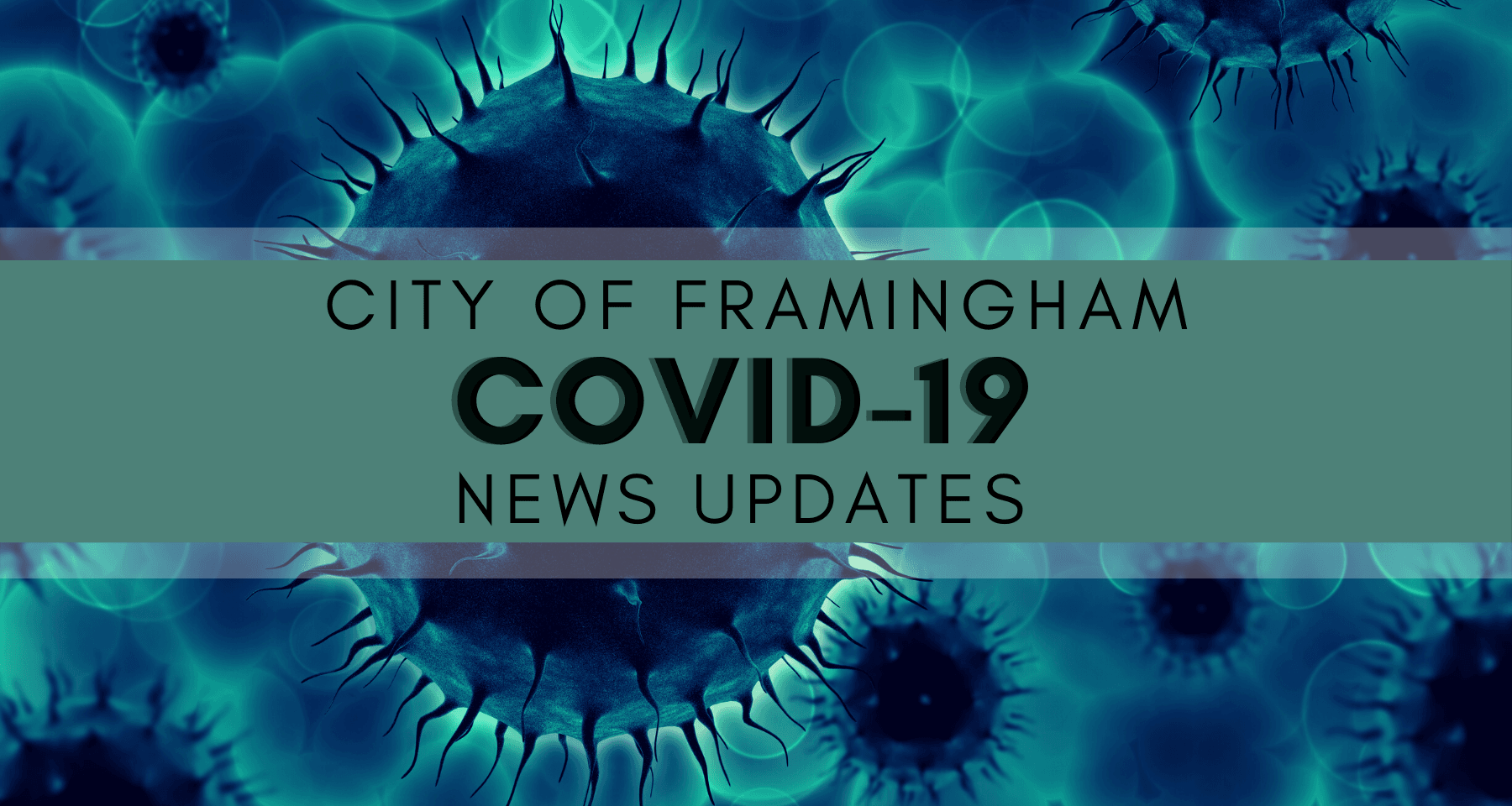 Banner with an image of viruses floating around, Text:: City of Framingham, COVID-19 News Updates