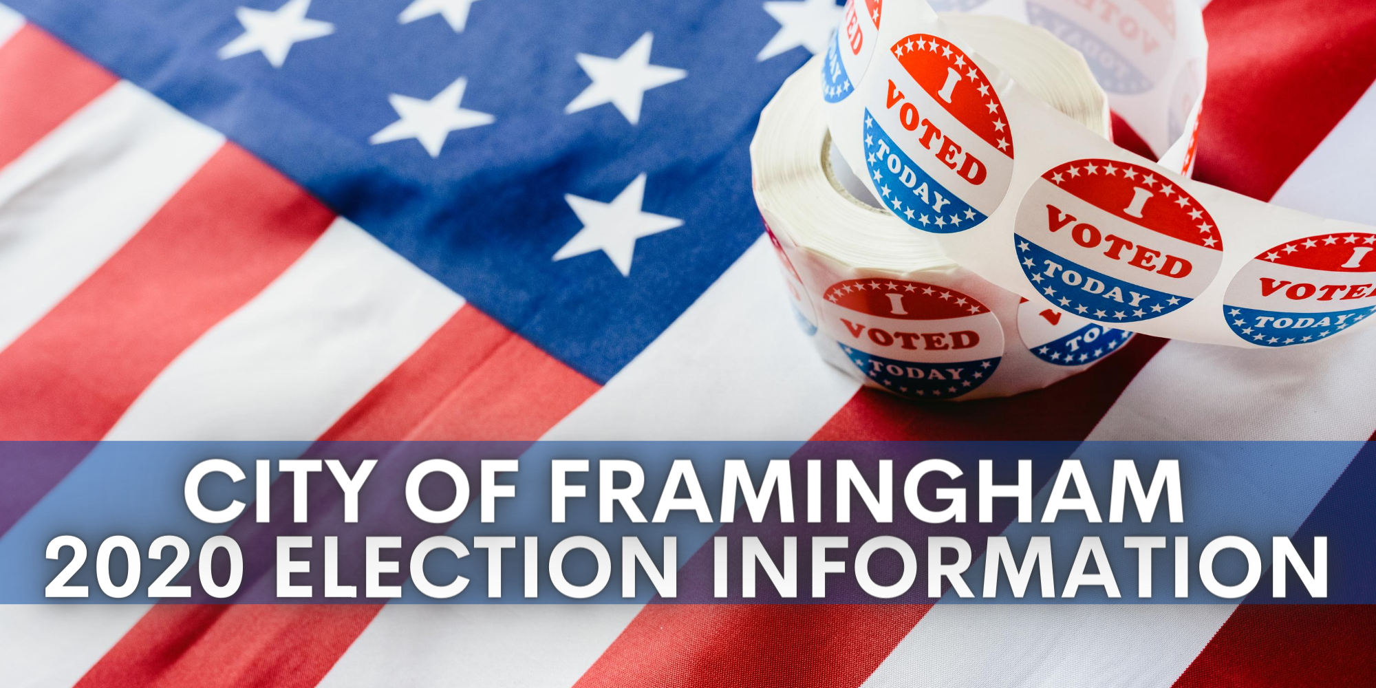 Text: City of Framingham 2020 Election Information, Image of an American Flag and I voted sticker